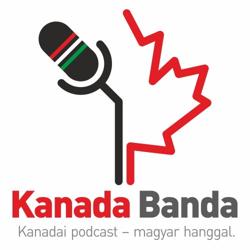 Kanada Banda Podcast | Kanadai podcast - magyar hanggal.